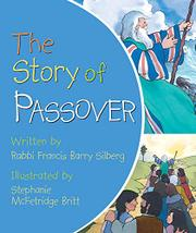 THE STORY OF PASSOVER by Francis Barry Silberg