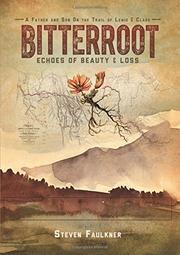 BITTERROOT by Steven Faulkner