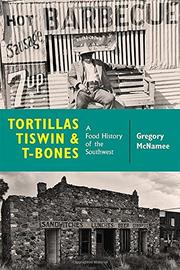 TORTILLAS, TISWIN, AND T-BONES by Gregory McNamee