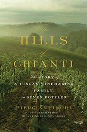 THE HILLS OF CHIANTI by Piero Antinori