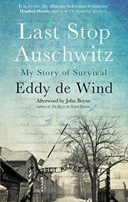 LAST STOP AUSCHWITZ by Eddy de Wind