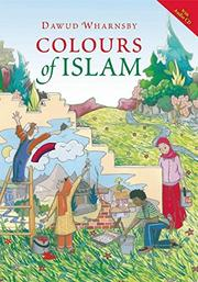 COLOURS OF ISLAM by Dawud  Wharnsby