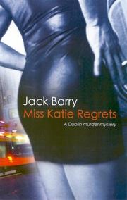 MISS KATIE REGRETS by Jack Barry
