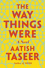 THE WAY THINGS WERE by Aatish Taseer