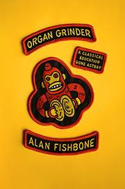 ORGAN GRINDER by Alan Fishbone