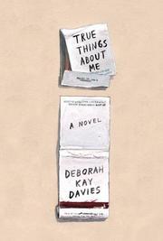 TRUE THINGS ABOUT ME by Deborah Kay Davies