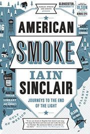 AMERICAN SMOKE by Iain  Sinclair
