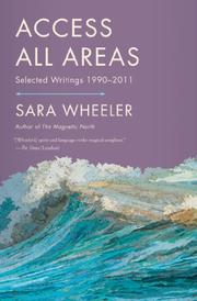 ACCESS ALL AREAS by Sara Wheeler