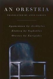 AN ORESTEIA by Anne Carson
