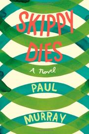 SKIPPY DIES by Paul Murray