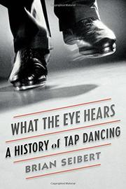 WHAT THE EYE HEARS by Brian Seibert