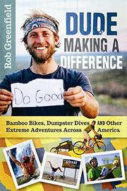 DUDE MAKING A DIFFERENCE by Rob Greenfield