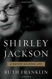 SHIRLEY JACKSON by Ruth Franklin
