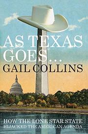 AS TEXAS GOES... by Gail Collins