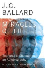 MIRACLES OF LIFE by J.G. Ballard