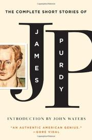 THE COMPLETE SHORT STORIES OF JAMES PURDY by James Purdy