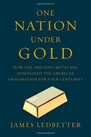 ONE NATION UNDER GOLD by James Ledbetter