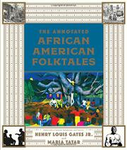 THE ANNOTATED AFRICAN AMERICAN FOLKTALES  by Henry Louis Gates Jr.