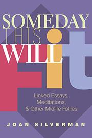 SOMEDAY THIS WILL FIT by Joan Silverman