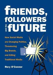 FRIENDS, FOLLOWERS AND THE FUTURE by Rory O'Connor