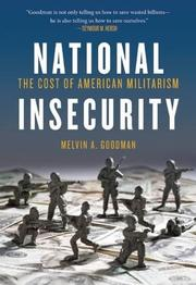 NATIONAL INSECURITY by Melvin A. Goodman