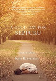 A GOOD DAY FOR SEPPUKU by Kate Braverman
