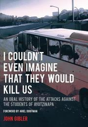 I COULDN'T EVEN IMAGINE THAT THEY WOULD KILL US by John Gibler
