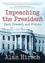 IMPEACHING THE PRESIDENT by Alan Hirsch