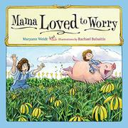 MAMA LOVED TO WORRY by Maryann Weidt