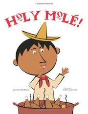 HOLY MOLÉ! by Caroline McAlister