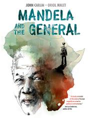 MANDELA AND THE GENERAL by John Carlin