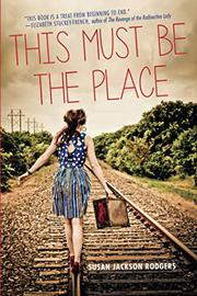 THIS MUST BE THE PLACE by Susan Jackson Rodgers