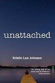 UNATTACHED by Kristin Lee Johnson
