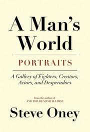 A MAN'S WORLD by Steve Oney