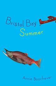 BRISTOL BAY SUMMER by Annie Boochever