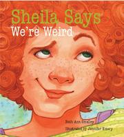 SHEILA SAYS WE'RE WEIRD by Ruth Ann Smalley