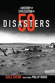 A HISTORY OF CIVILIZATION IN 50 DISASTERS by Gale Eaton