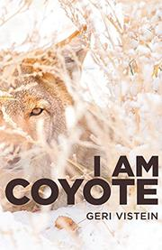 I AM COYOTE by Geri Vistein