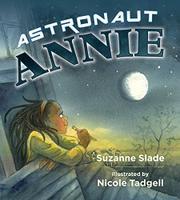 ASTRONAUT ANNIE by Suzanne Slade