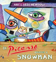 IF PICASSO PAINTED A SNOWMAN by Amy  Newbold