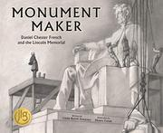 MONUMENT MAKER by Linda Booth Sweeney