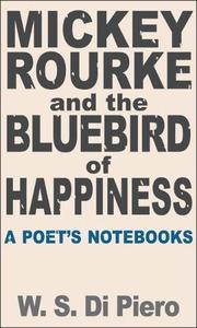 MICKEY ROURKE AND THE BLUEBIRD OF HAPPINESS by W.S. Di Piero