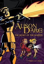 ALISON DARE: THE HEART OF THE MAIDEN by J. Torres