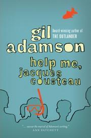 HELP ME, JACQUES COUSTEAU by Gil Adamson
