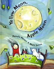 YELLOW MOON, APPLE MOON by Pamela Porter