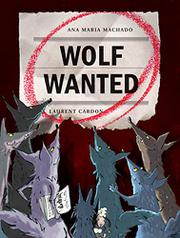 WOLF WANTED by Ana Maria Machado