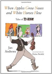 WHEN APPLES GREW NOSES AND WHITE HORSES FLEW by Jan Andrews