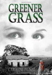 GREENER GRASS by Caroline Pignat