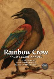RAINBOW CROW / NAGWEYAABI-AANDEG  by David Bouchard