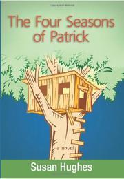 FOUR SEASONS OF PATRICK by Susan Hughes